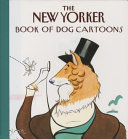 The New Yorker Book Of Dog Cartoons Book PDF