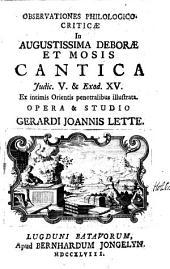 Observationes philologico-criticæ in augustissima Deboræ et Mosis Cantica Judic. V. & Exod. XV.: Ex intimis Orientis penetralibus illustrata