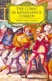 The Comic in Renaissance Comedy