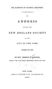 The Elements of National Greatness: An Address Before the New England Society of the City of New York, December 22, 1842