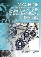 Machine Elements in Mechanical Design: Edition 5