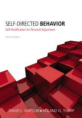 Self-Directed Behavior: Self-Modification for Personal Adjustment: Edition 10