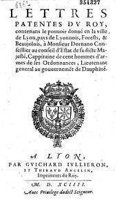 Lettres patentes du roy, contenans le pouuoir donné en la ville de Lyon, pays de Lyonnois, Forests, & Beaujolois, à Monsieur Dornano conseillier au conseil d'estat de sa dicte Majesté ... lieutenant-general au gouuerneme[n]t de Dauphiné