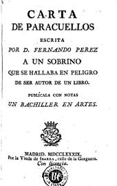 Carta de Paracuellos: escrita por D. Fernando Perez a un sobrino que se hallaba en peligro de ser autor de un libro