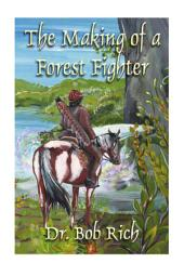 The Making of a Forest Fighter: An Account of Harila's War by the Doshi Hero, Ribto