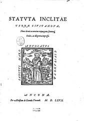Statuta inclitae terrae Ciuitanouae, nunc denuò accuratius expurgata ... ac diligentia impressa