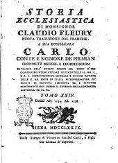 Storia ecclesiastica di monsignor Claudio Fleury ... tradotta dal francese dal signor conte Gasparo Gozzi, riveduta e corretta sul testo originale in questa prima edizione sanese. Tomo primo [-sessantatre]: Dall'an. 1154 al 1176, Volume 24