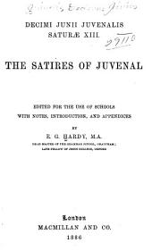 The Satires of Juvenal: Ed. for the Use of Schools with Notes, Introduction, & Appendices