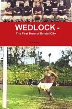 Wedlock - The First Hero of Bristol City
