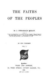The Faiths of the Peoples: Volume 1