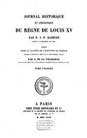 Journal historique et anecdotique du règne de Louis XV: Volume1