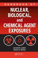 Handbook of Nuclear  Biological  and Chemical Agent Exposures PDF