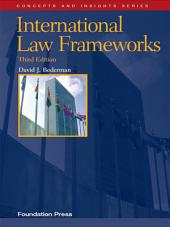 Bederman's International Law Frameworks, 3d (Concepts and Insights Series): Edition 3
