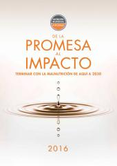 Informe de la nutrición mundial 2016: De la promesa al impacto: terminar con la malnutrición de aquí a 2030