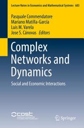 Complex Networks and Dynamics: Social and Economic Interactions