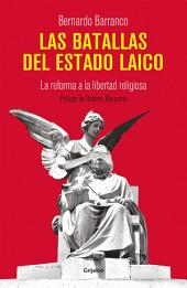 Las batallas del Estado laico: La reforma a la libertad religiosa