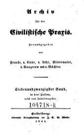 Archiv für die Civilistische Praxis. Hrsg. von J(ohann) C(aspar) Gensler, C(arl) J(oseph) A(nton) Mittermaier, C ..... W ..... Schweitzer: Band 27