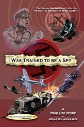 I Was Trained to Be a Spy