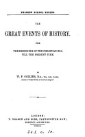 The Great Events of History from the Beginning of the Christian Era Till the Present Time PDF