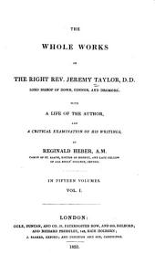 The Whole Works of the Right Rev. Jeremy Taylor: With a Life of the Author and a Critical Examination of His Writings, Volume 1