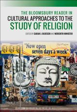 Bloomsbury Reader in Cultural Approaches to the Study of Religion PDF