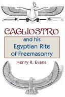 Cagliostro and His Egyptian Rite of Freemasonry