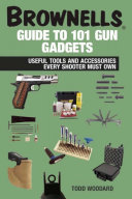 Brownells Guide to 101 Gun Gadgets