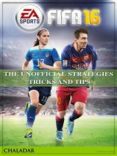 Fifa 16 the Unofficial Strategies Tricks and Tips