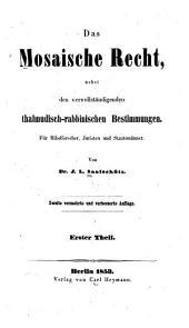 Das mosaische Recht nebst den vervollständigenden thalmudisch -rabbinischen Bestimmungen: für Bibelforscher, Juristen und Staatsmänner, Band 1