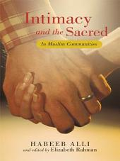 Intimacy and the Sacred: In Muslim Communities