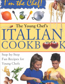 The Young Chef S Italian Cookbook