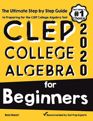 CLEP College Algebra for Beginners