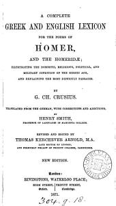 A complete Greek and English lexicon for the poems of Homer and the Homeridæ, tr. by H. Smith, revised and ed. by T.K. Arnold