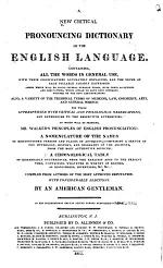 A New Critical Pronouncing Dictionary of the English Language ...