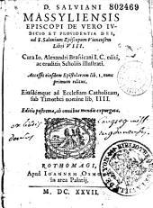 Salviani,... De vero judicio et providentia Dei ad S. Salonium episcopum Vienensem libri VIII...