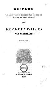 Gesprek van eenen geheimen zendeling van de Orde der Jesuiten, met zijnen leerling, over de zeven wijzen van Nederland
