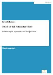 Musik in der Mittelalter-Szene: Stilrichtungen, Repertoire und Interpretation