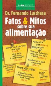 Fatos e Mitos sobre a sua Alimentação