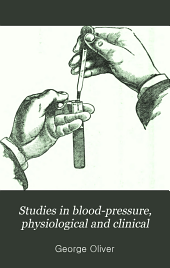 Studies in blood-pressure, physiological and clinical