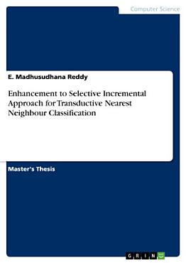 Enhancement to Selective Incremental Approach for Transductive Nearest Neighbour Classification PDF