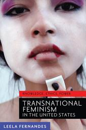 Transnational Feminism in the United States: Knowledge, Ethics, Power