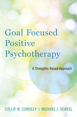 Goal Focused Positive Psychotherapy