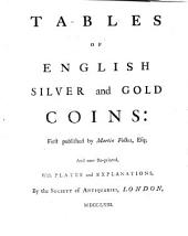 Tables of English Silver and Gold Coins