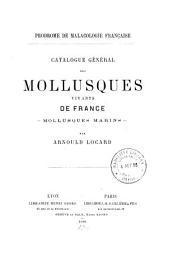 Prodrome de malacologie française: Catalogue général des mollusques vivants de France; mollusques marins
