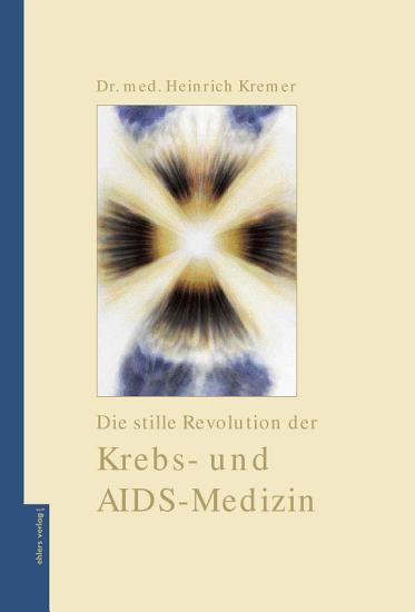 Die stille Revolution der Krebs  und Aidsmedizin PDF
