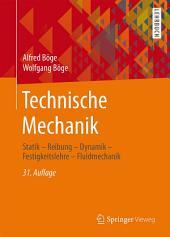 Technische Mechanik: Statik - Reibung - Dynamik - Festigkeitslehre - Fluidmechanik, Ausgabe 31