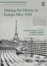 Making Art History in Europe After 1945