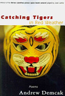 Catching Tigers in Red Weather PDF