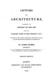 Lectures on architecture: comprising the history of the art from the earliest times to the present day: delivered at the Surrey and Russell Institutions, London, and the Philosophical Institution at Birmingham