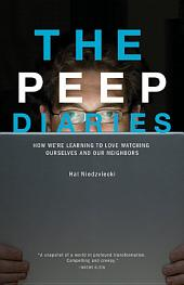 The Peep Diaries: How We're Learning to Love Watching Ourselves and Our Neighbors